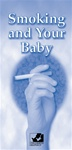 Smoking and Your Baby Pamphlet